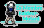 Ex-Membre Raideur/Motard